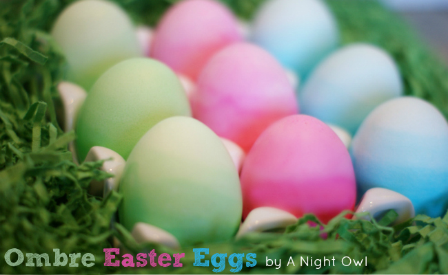Ombre Dyed Easter Eggs by @anightowlblog