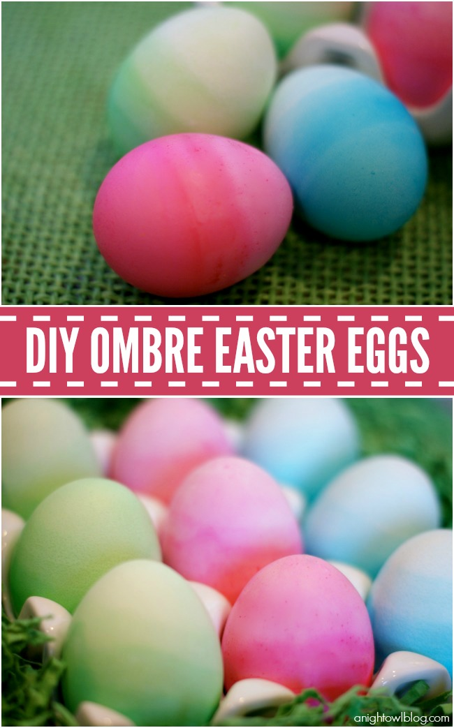Ombre Easter Eggs - such a fun and pretty way to dye your eggs!