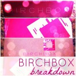 {Birchbox Breakdown} The April Edition