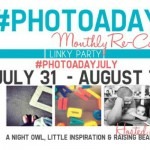 #PHOTOADAYJULY Monthly Re-Cap Party
