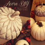 Fall Decor – A Beautiful Acorn Upcycle