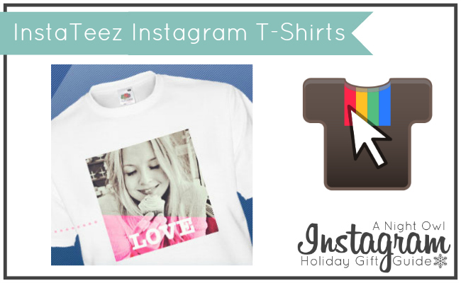 InstaTeez Instagram T-Shirts - A Night Owl Instagram Holiday Gift Guide #ANOInstagramGG