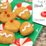 Fun Family #MealsTogether with Tyson Chicken Nuggets