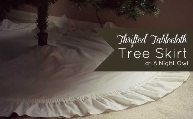 Thrifted Tablecloth Tree Skirt at @anightowlblog