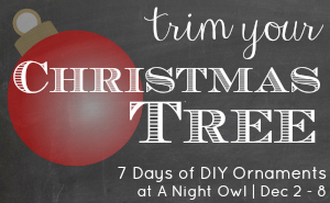 Trim Your Christmas Tree Series of DIY Ornaments at @anightowlblog #trimyourtree