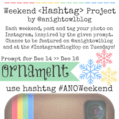 Weekend Instagram Hashtag Project @anightowlblog Dec14