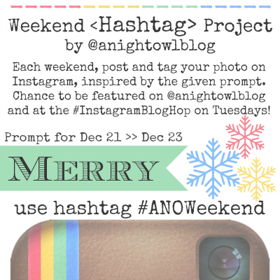 Weekend Instagram Hashtag Project @anightowlblog Dec21
