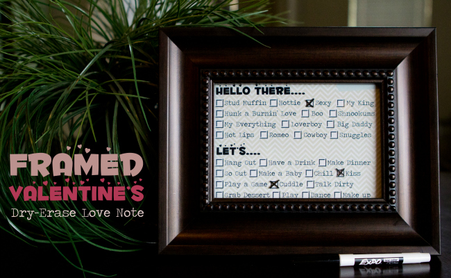 Framed Valentine's Dry Erase Love Note - a cute way to let your man know you are crazy for him!