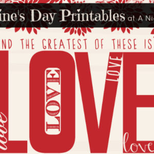 Valentine's Day Printables – The Greatest of These is Love