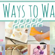 100 Ways to Washi – The Ultimate Washi Tape Projects Guide