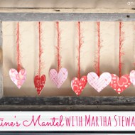 A Valentine's Day Mantel with Martha Stewart Crafts