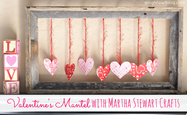 A Valentine S Day Mantel With Martha Stewart Crafts A Night Owl Blog