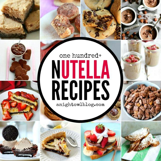 100 Nutella Recipes - cookies, cakes and MORE!   anightowlblog.com