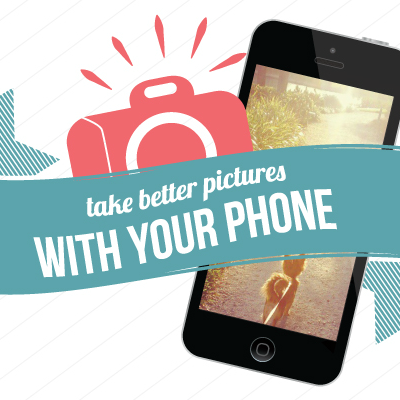 Take Better Pictures with your Phone