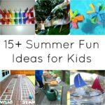 15+ Summer Fun Ideas for Kids