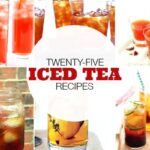 25 Iced Tea Recipes – Citrus, Cranberry, Cherry and More!