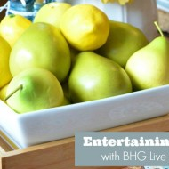 Entertaining Tips with #BHGLiveBetter