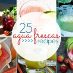 25 Agua Frescas Recipes – Blackberry, Blueberry, Basil and More!