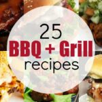 25+ Best BBQ and Grill Recipes