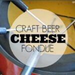 Craft Beer Cheese Fondue Recipe