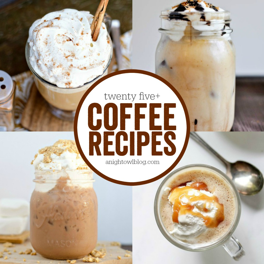 25 Delicious Coffee Recipes Lattes Frappes More