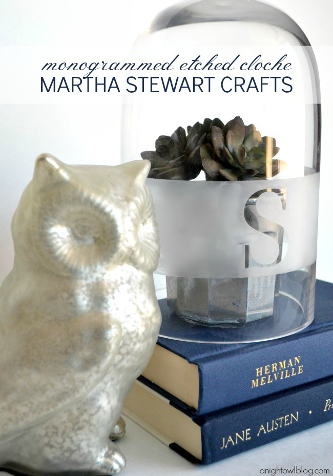 Monogrammed Etched Cloche with Martha Stewart Crafts | #marthastewartcrafts #12monthsofmartha #monogram #etched #cloche