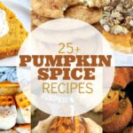 25 Pumpkin Spice Recipes