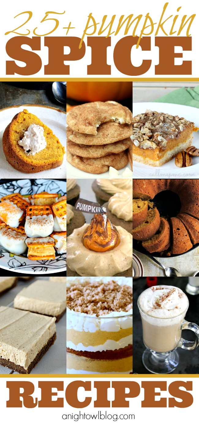25 Pumpkin Spice Recipes - Cookies, Cupcakes and MORE at anightowlblog.com | #pumpkin #spice #desserts #recipes