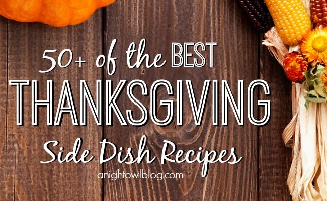 50+ Thanksgiving Side Dish Recipes