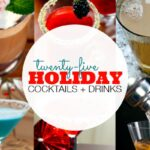 25+ Holiday Cocktail Recipes