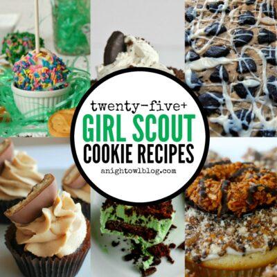 Girl Scout Cookie Recipes   anightowlblog.com
