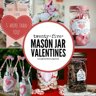 25+ Mason Jar Valentines | anightowlblog.com