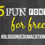 15 Fun FREE Fonts! #bloggingedumacation