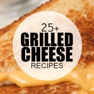 25+ Awesome Grilled Cheese Recipes