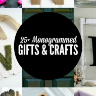 25+ Monogrammed Gifts and Crafts