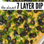 The Almost 7 Layer Dip