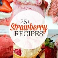 25+ Strawberry Recipes