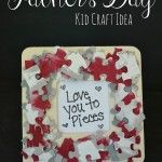 Love You To Pieces – Father's Day Kids Craft Ideas