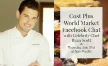 World Market FB Chat with Celebrity Chef Ryan Scott