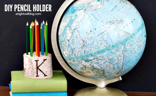 DIY Back to School Pencil Holder | anightowlblog.com