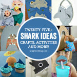 25+ Shark Ideas – Crafts, Activities and More!