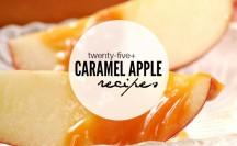 25+ Caramel Apple Recipes | anightowlblog.com
