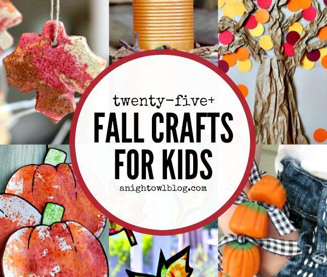 Fall Crafts for Kids   anightowlblog.com