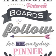 Awesome Pinterest Boards to Follow
