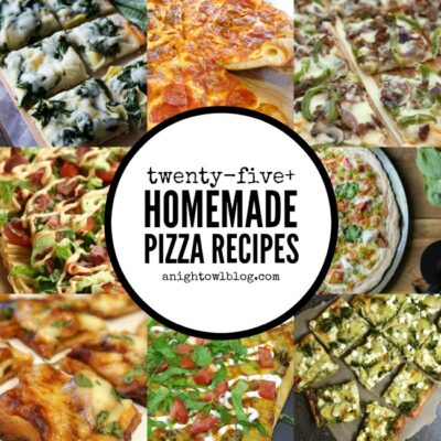 25+ Homemade Pizza Recipes | anightowlblog.com