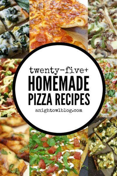 25+ Homemade Pizza Recipes   anightowlblog.com