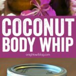 DIY Coconut Body Whip - a silky, light-weight moisturizer perfect for everyday use for a delightful mind-body experience.