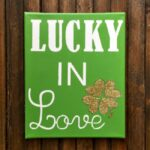 DIY Lucky in Love Sign