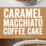 This Caramel Macchiato Coffee Cake is moist and delicious! Enjoy it for breakfast with your favorite cup of coffee!