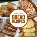 25+ Quick Bread Recipes